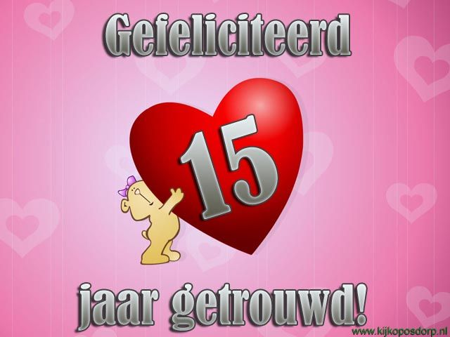 15 jarig huwelijk Gefeliciteerd Trouwdag 15 Jaar   ARCHIDEV 15 jarig huwelijk