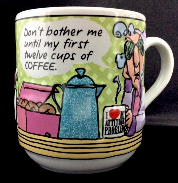 Maxine Floyd coffee mug Don't Bother Me Until, First 12 Cups Hallmark 16