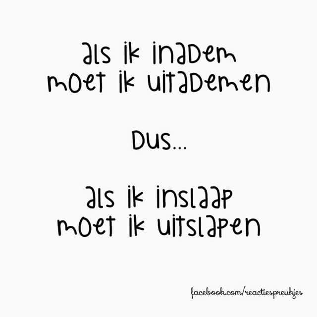 Citaten Nederlands Grappig : Inademen uitademen inslapen uitslapen grappig humor