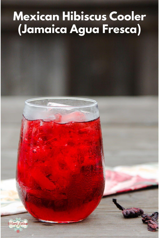 Hibiscus Cooler Jamaica Agua Fresca In 2020 Agua Fresca Recipe Mexican Drinks Agua Fresca