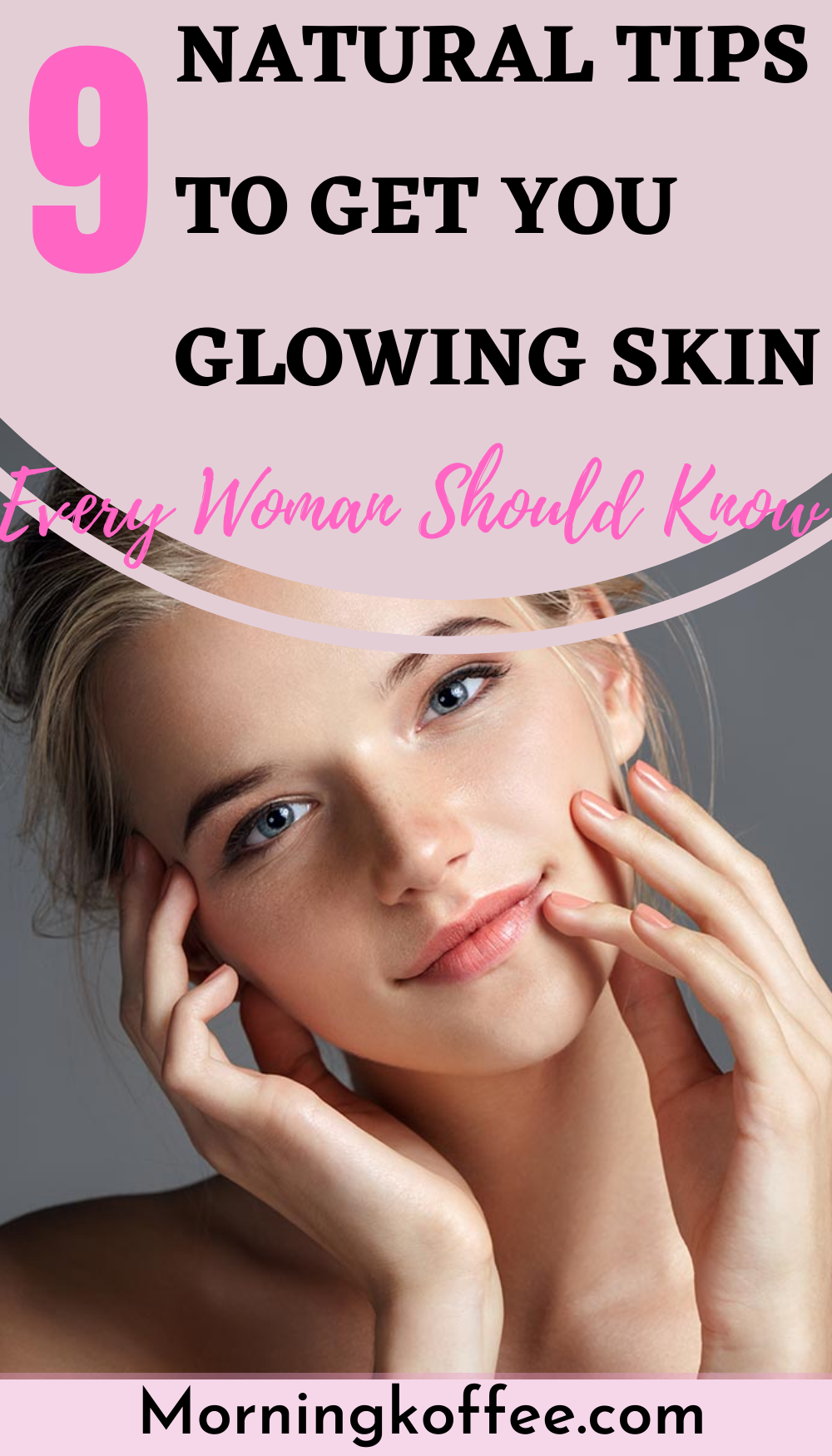 12 Simple and Natural Tips to Have Clear and Glowing Skin