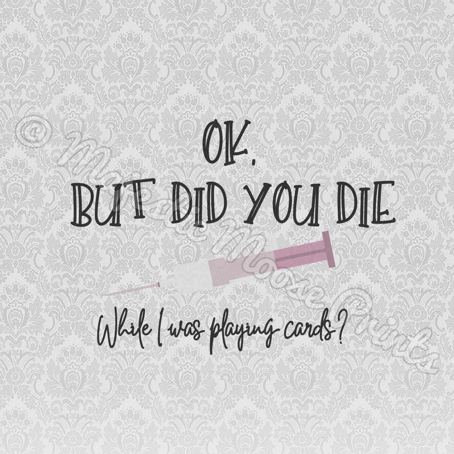 But Did You Die Svg Funny Nurse Quote Funny Nurse Quotes Nurse Quotes Nurse Humor