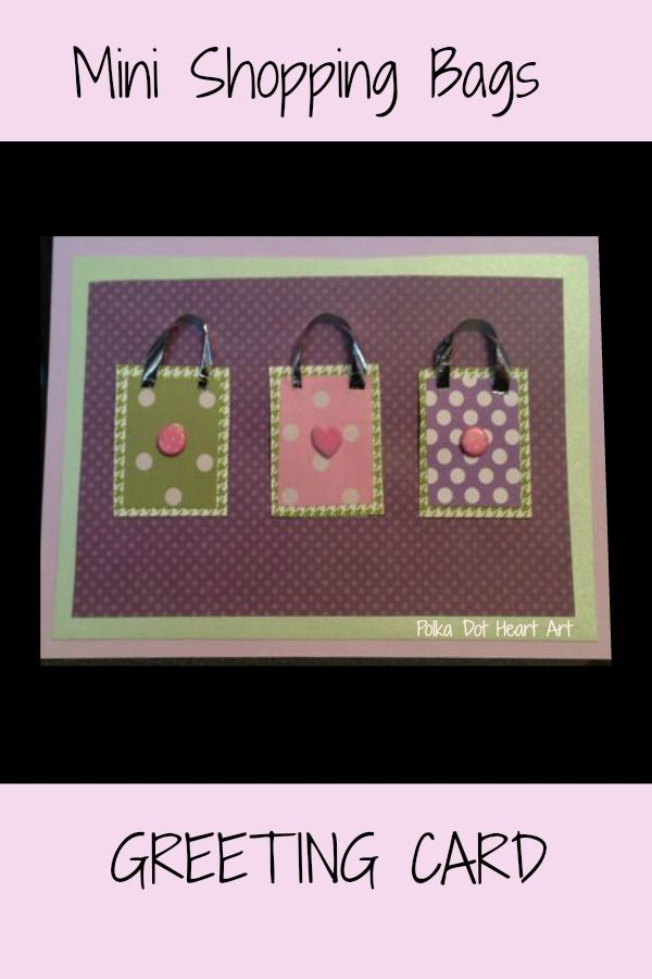 Shopping Bag Card Handmade Mini Shopping Bags Greeting Card Great For Women Who Love To Shop Birthdays And Friendship Notes Heart Art Cards Handmade Cards