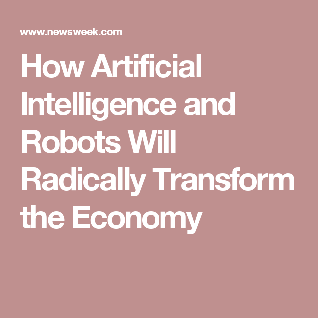 You Will Love The Future Economy Thanks To Robots And Ai Artificial Intelligence Jobs Economy Ibm Watson