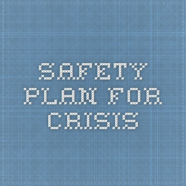 Safety Plan For Crisis  Mental Health    Safety