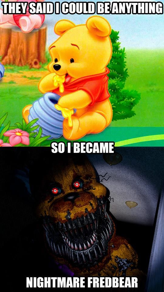 Scary Five Nights At Freddy's Memes Awe Freddy Did U Wake Up On The Wrong Side Of The Bed Again I Think You Should Really See A Doctor About This It S Starting To Beco Fnaf Fnaf Memes fnaf memes