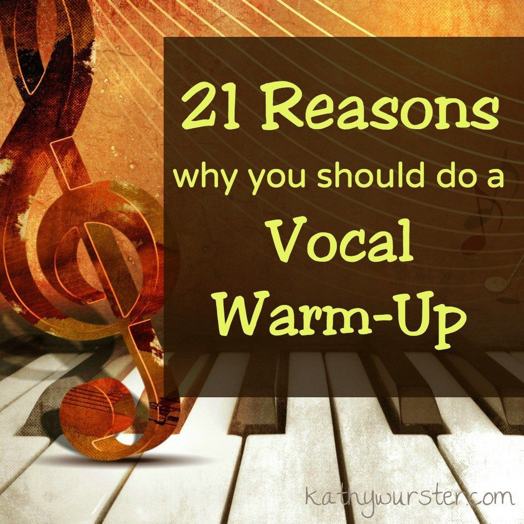 21 Reasons Why You Should Do A Vocal Warm Up