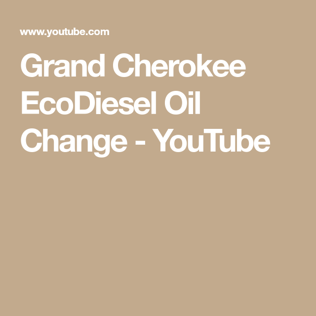 Grand Cherokee Ecodiesel Oil Change Youtube Oil Change Jeep Wk Cherokee