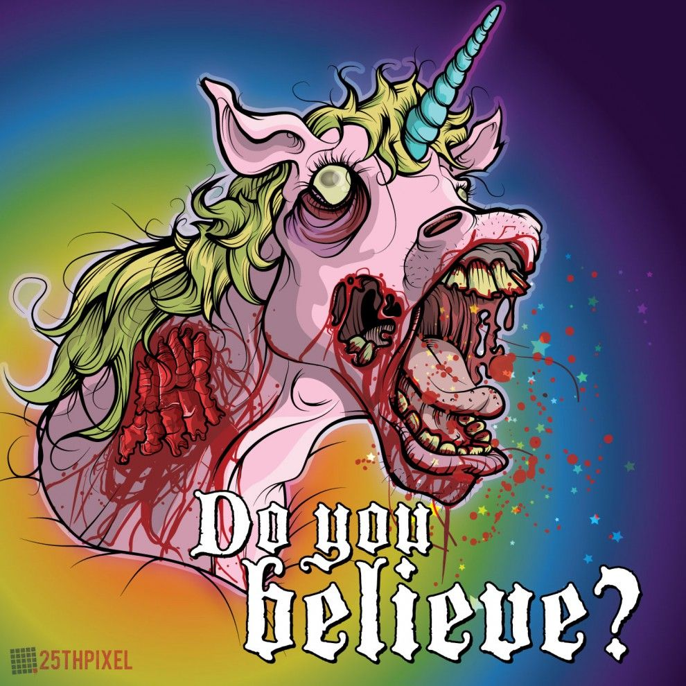Of course I believe! | Zombie Love | Pinterest | Unicorns