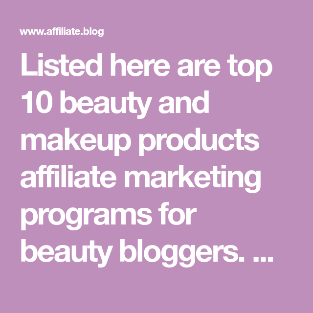 10 best Beauty/Makeup Products Affiliate program for ...