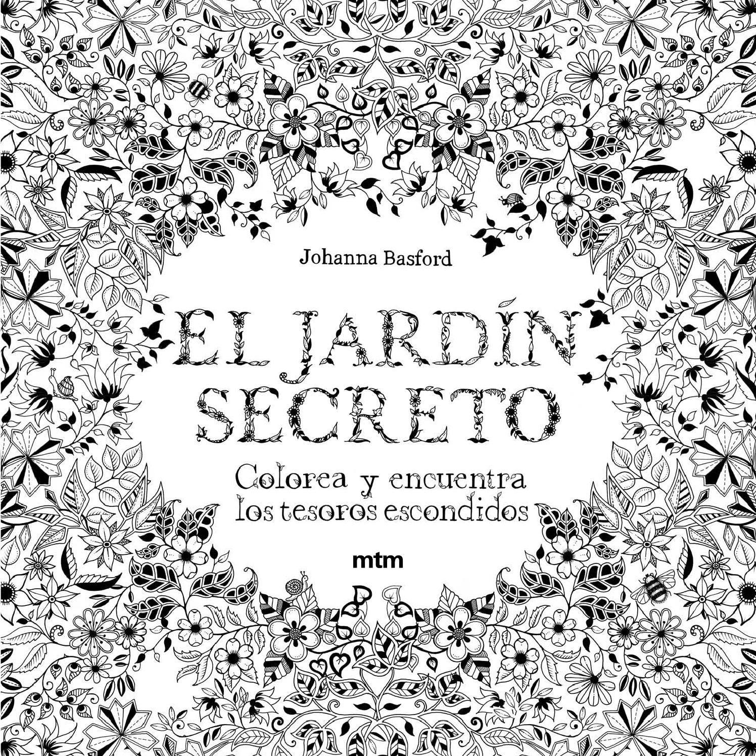 El Jardin Secreto Mtm Editores Secret Garden Coloring Book