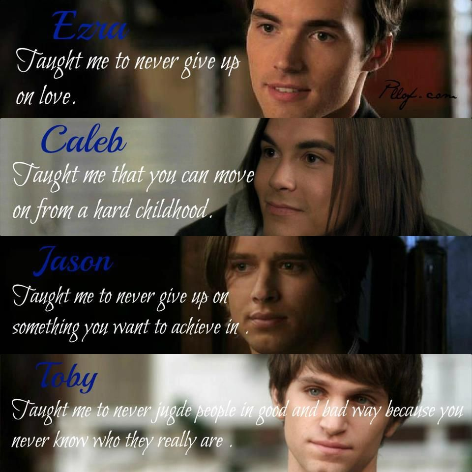 Pretty Little Liars Quotes: Ezra,Caleb,Jason & Toby In 2019