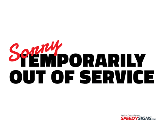 Temporarily Out of Service Sign for electronics and screens. Free Sorry Temporarily Our of Service Printable Sign Template