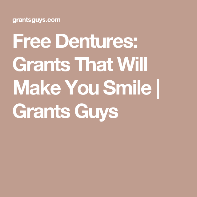 Free Dentures: Grants That Will Make You Smile | Grants Guys
