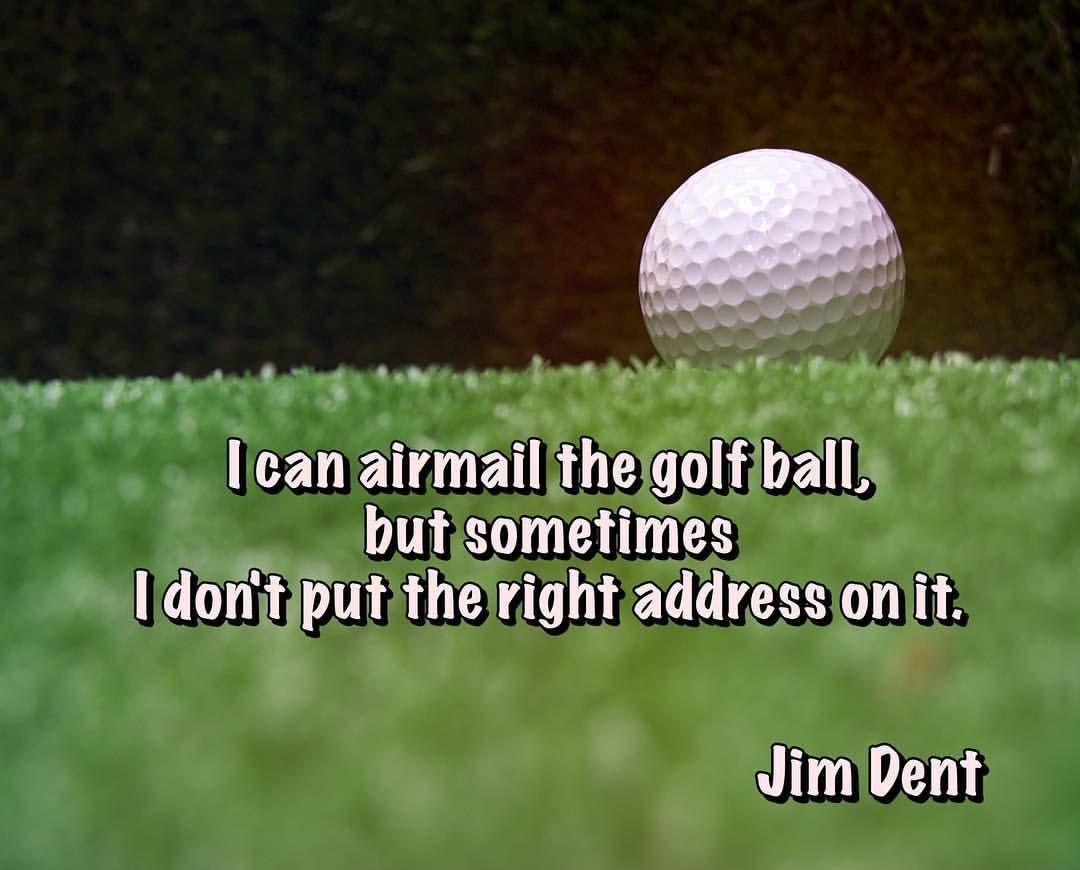 Golfquotes Golfquote Golflife Golfisfun Golfday Golf Quotes Funny Golf Quotes Golf Inspiration Quotes