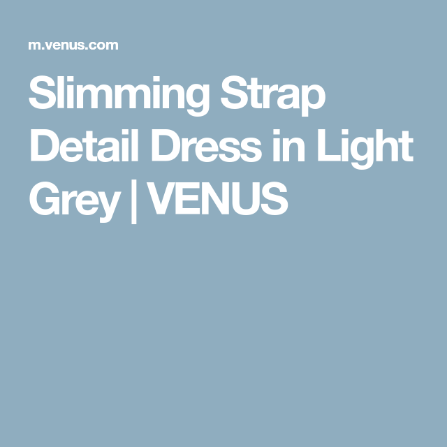 6470f59fa87 Slimming Strap Detail Dress in Light Grey