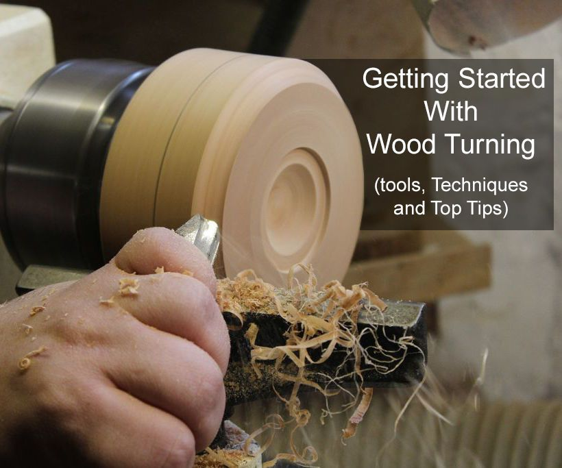 Getting Started With Wood Turning Tools Techniques And Top Tips