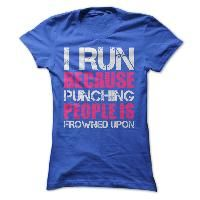 I Run Because Punching People Is Frowned Upon (Pink)