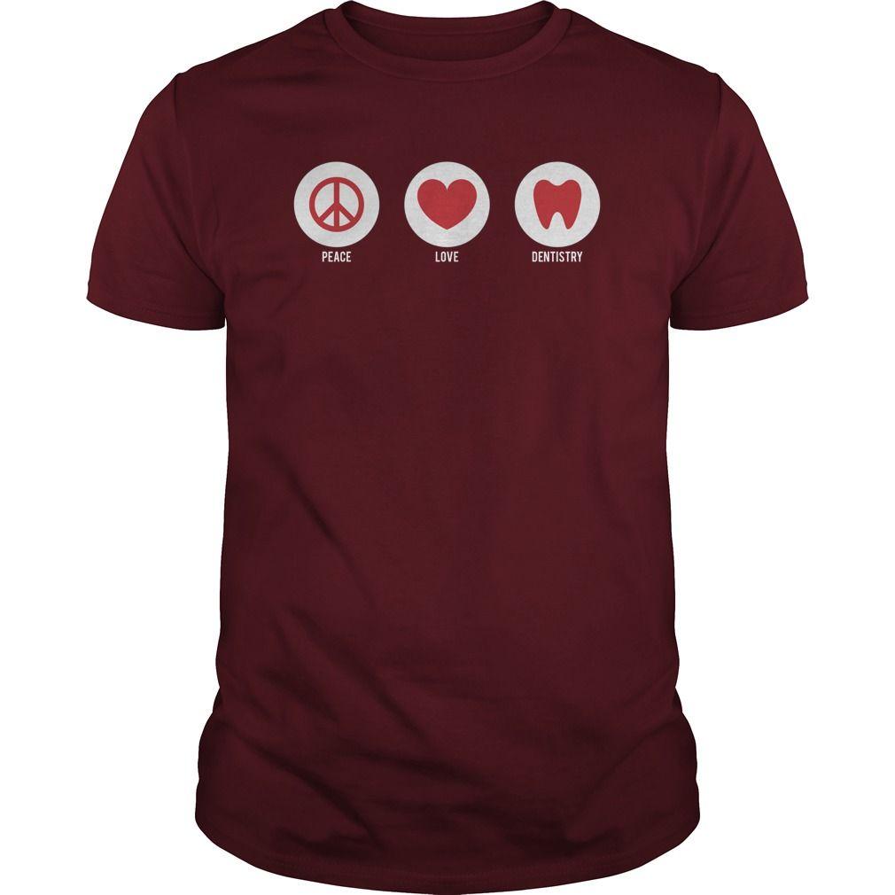 Peace Love Dentistry Design T Shirt Cool Shirts Cool Shirts