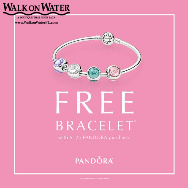 DO Shine in this moment and receive a free bracelet from PANDORA Jewelry with purchases of $125 or more from now until March 26th. See store for details at #WalkOnWaterBoutiques