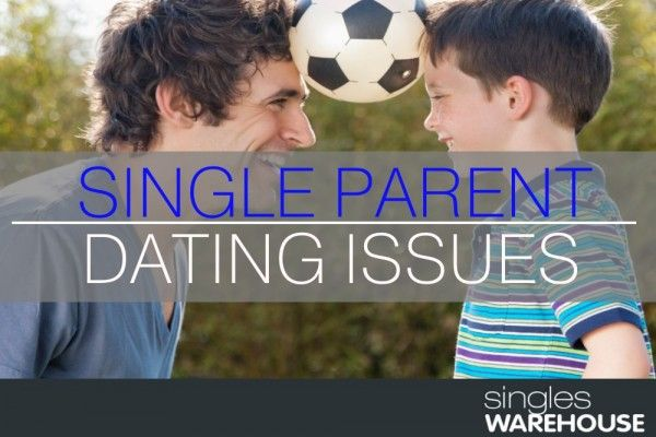 Single parent dating issues for women