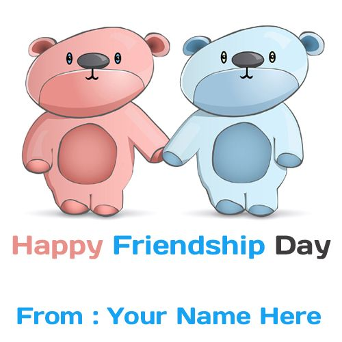 Write Your Name On Happy Friendship Day Teddy Picture | Wishes ...