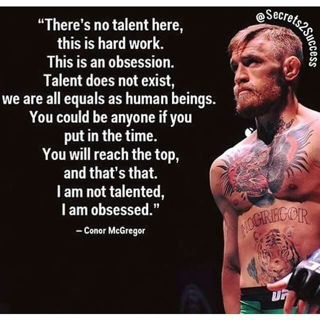 There S No Talent Here This Is All Hard Work Conor Mcgregor Quotes Inspirational Quotes Badass Quotes