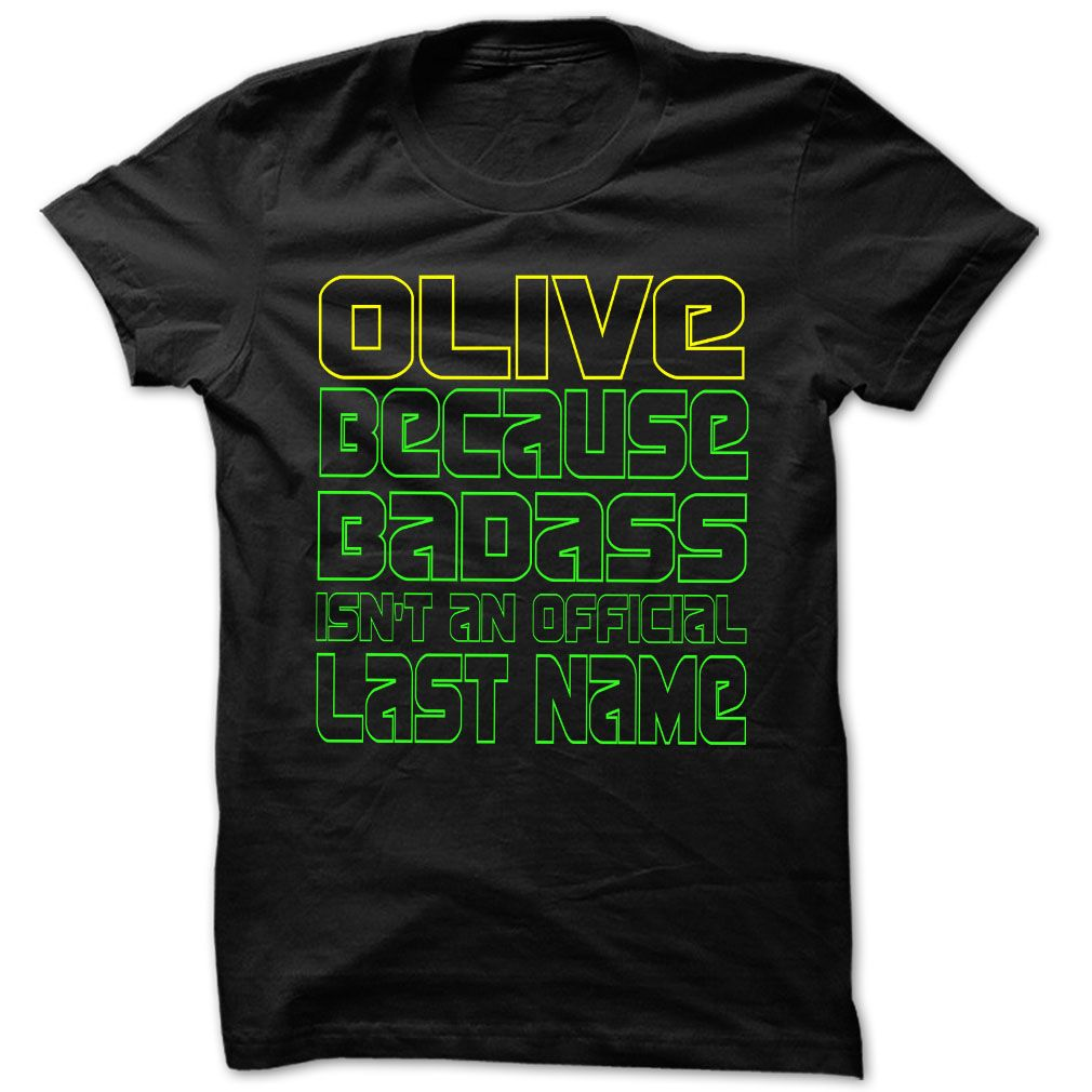 (Top Tshirt Popular) Badass Olive Cool Name Shirt [Hot Discount Today] Hoodies Tee Shirts