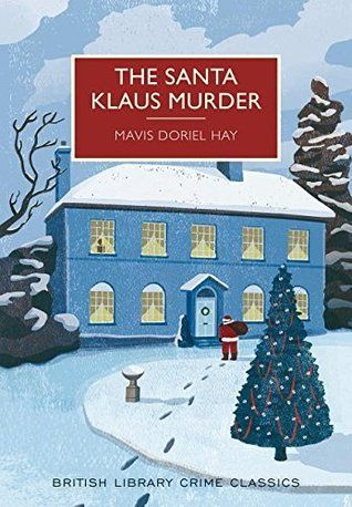 Mavis Doriel Hay's The Santa Klaus Murder is a traditional country house murder mystery--so that means a limited number of suspects, but in the case of this novel there are multiple narrators as va...