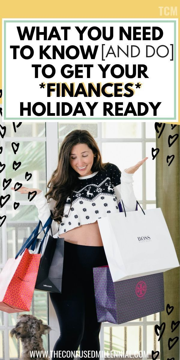 What You Need To Know [And Do] To Get Your Finances Holiday Ready -