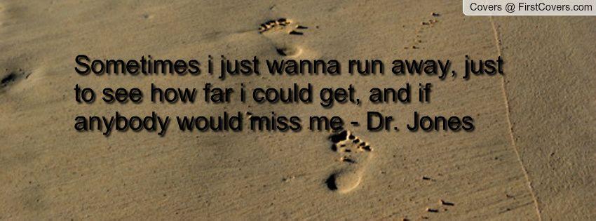 run to me sometimes_i_just116201.jpg?i Running away