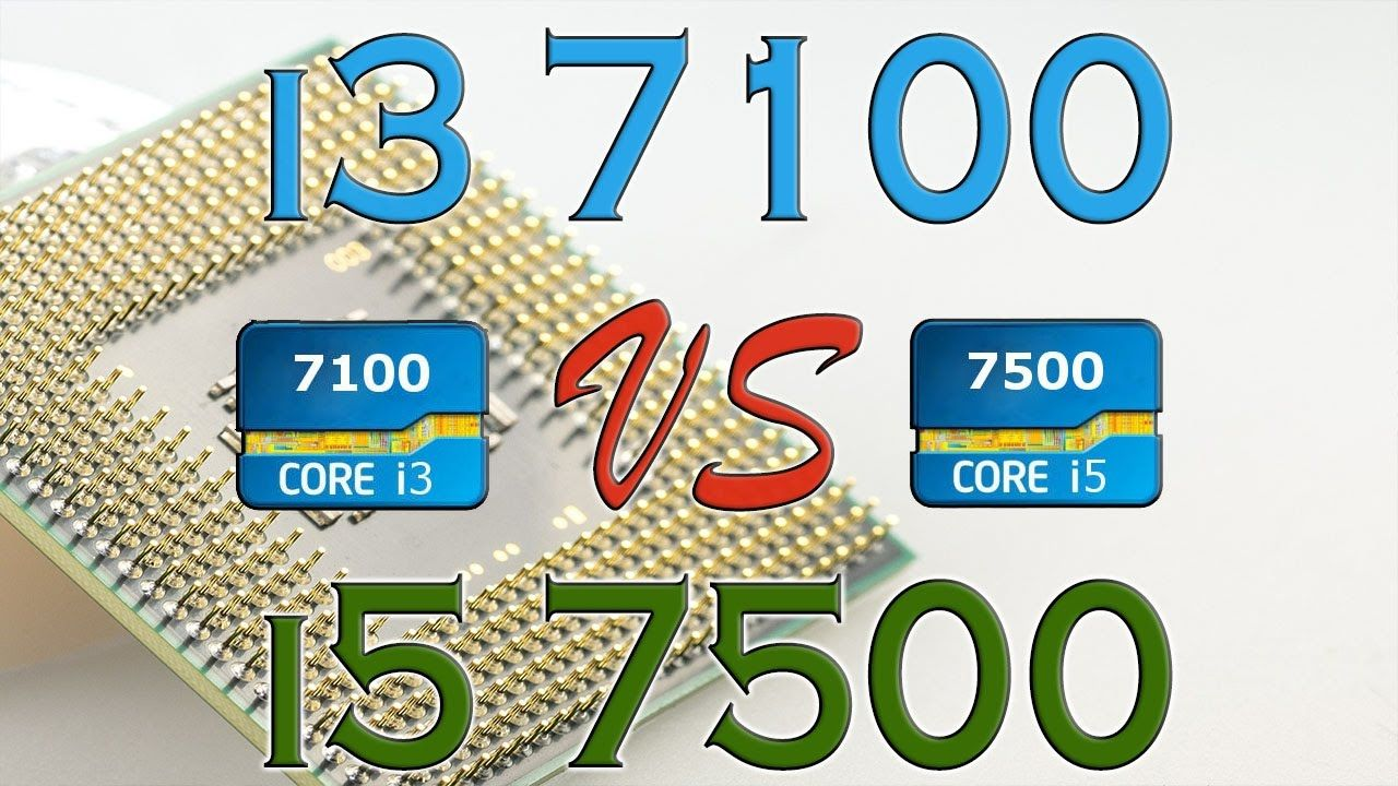 I3 7100 Vs I5 7500 Benchmarks Gaming Tests Review And Comparison K Test Review Benchmark Test