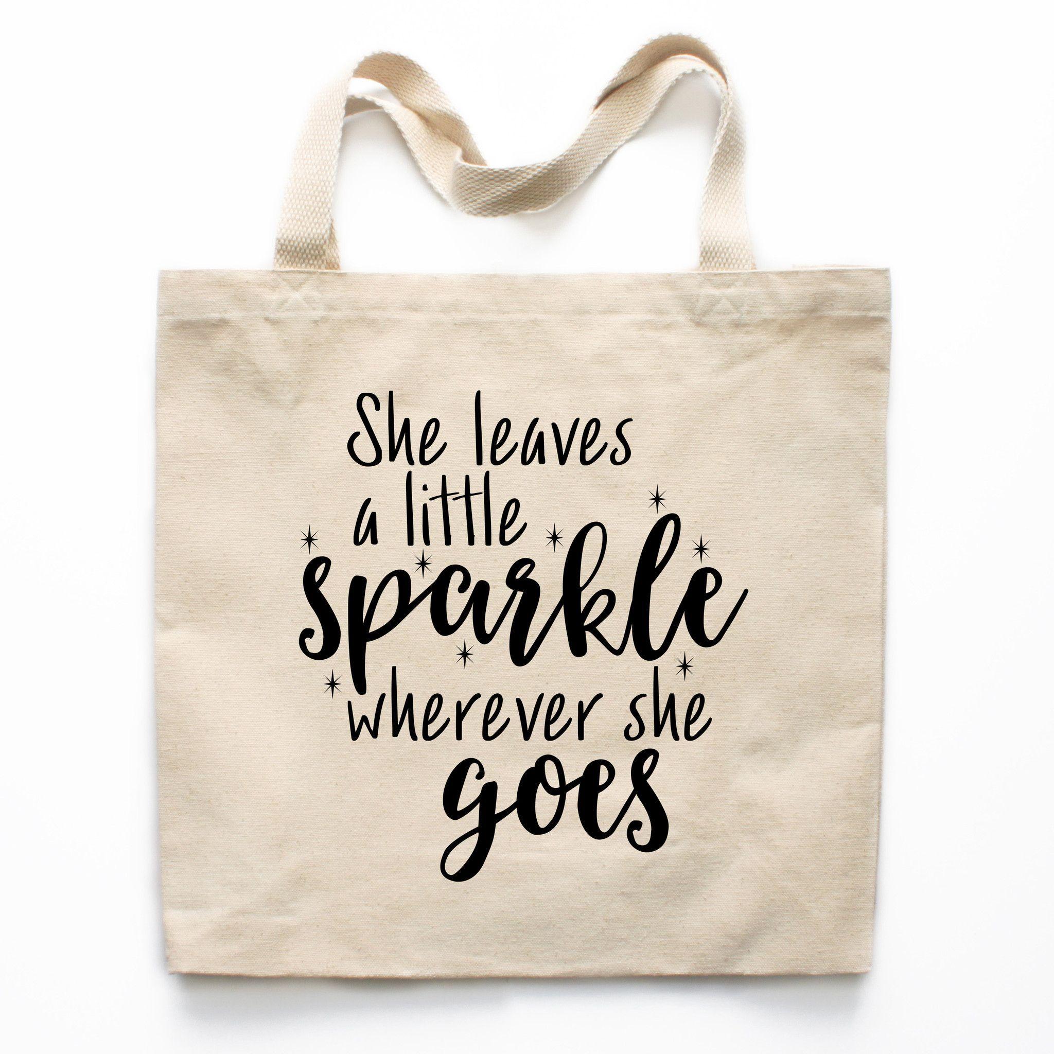 848c3e5ff She Leaves A Little Sparkle Wherever She Goes Canvas Tote Bag ...
