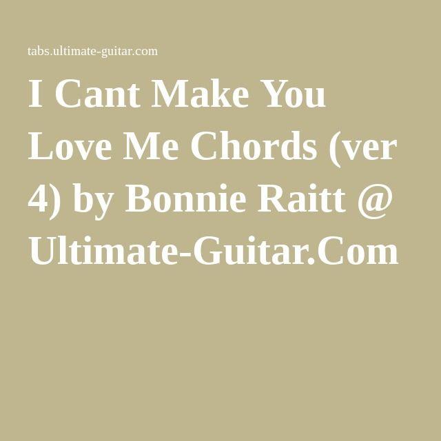 I Cant Make You Love Me Chords (ver 4) by Bonnie Raitt @ Ultimate ...