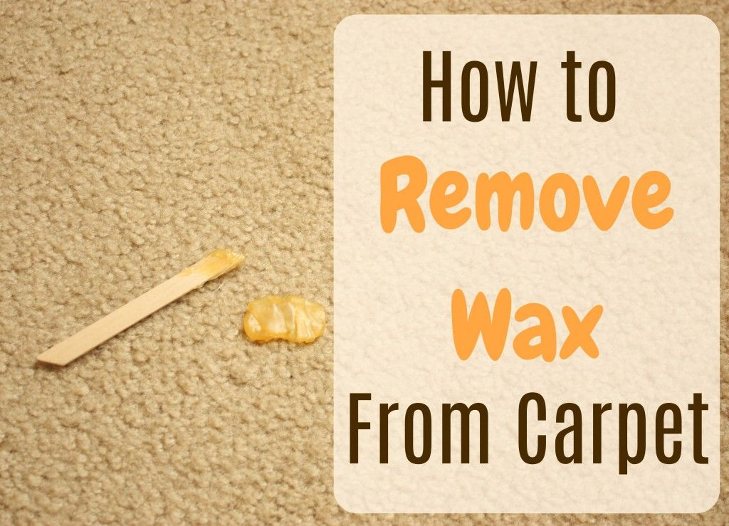 How To Get Wax Out Of Your Carpet In 5 Minutes Remove Wax Candle Wax Removal Cleaning Hacks