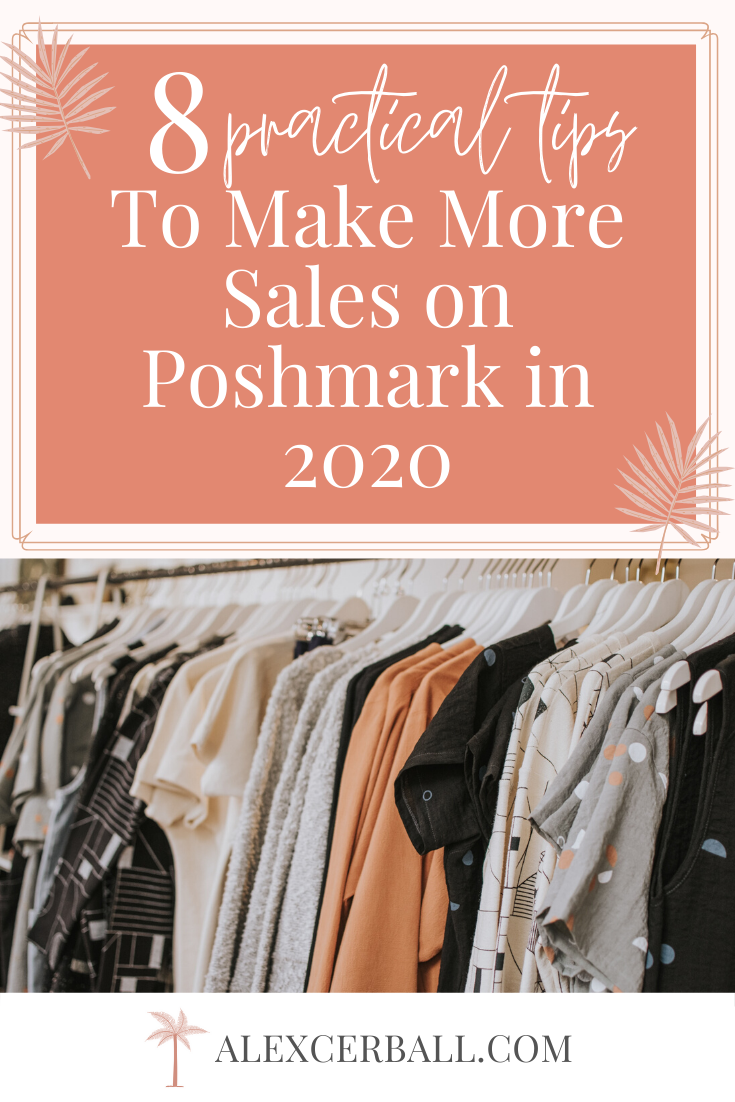 How To Sell On Poshmark 8 Simple Tips To Make More Sales On Poshmark In 2020 Selling Clothes Selling Clothes Online How To Sell Clothes