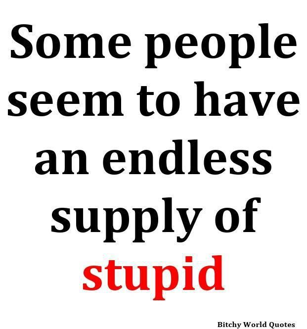 Rule The Free World Stupid Quotes Funny Quotes Stupid People