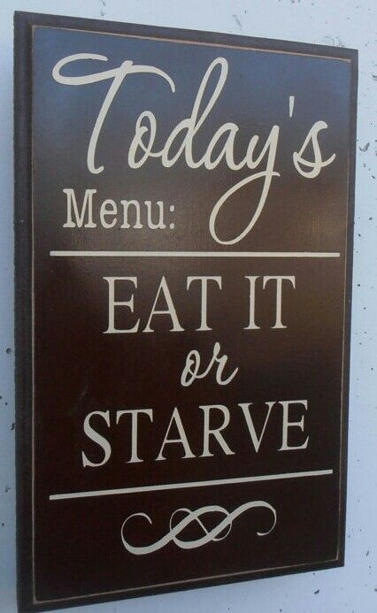Todays Menu Eat It Or Starve #diy #sign #wall art #decor #kitchen ...