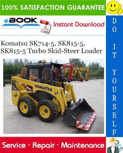 Komatsu Sk714 5 Sk815 5 Sk815 5 Turbo Skid Steer Loader Service Repair Manual Operation Maintenance M In 2020 Komatsu Operation And Maintenance Skid Steer Loader