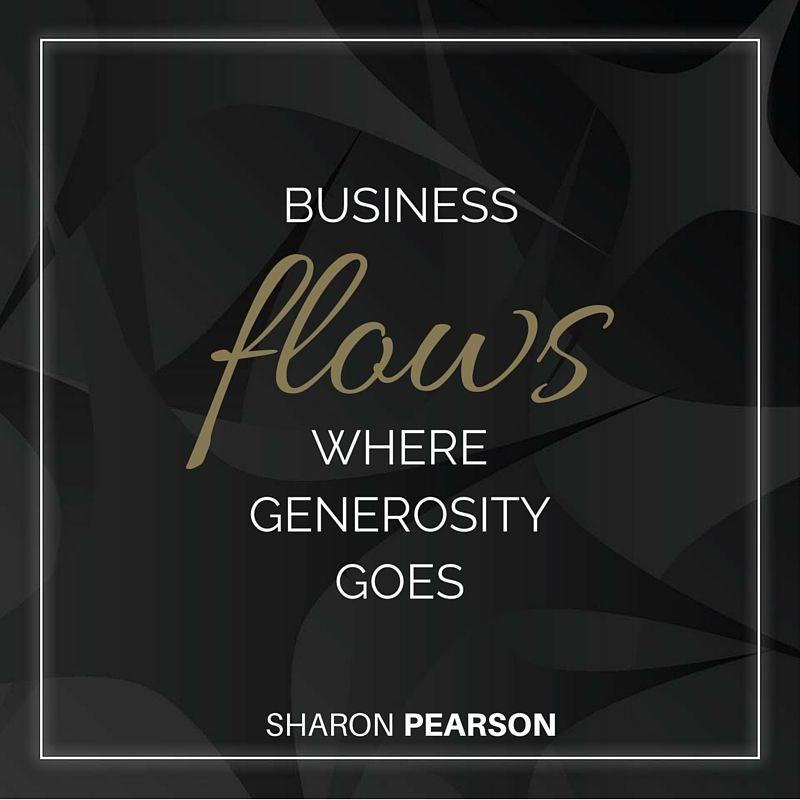 Business, Generosity, Flow, Success, Leadership, Quote