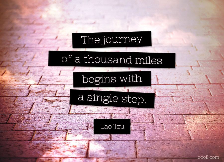 Quote Of The Week The Journey Of A Thousand Miles Begins With A