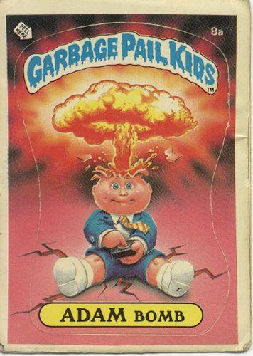 Garbage Pail Kid Adam Bomb With Images Garbage Pail Kids Garbage Pail Kids Cards Kids Stickers