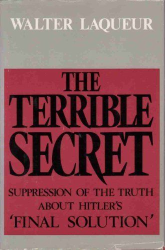 """The Terrible Secret: Suppression of the Truth About Hitler's """"Final Solution"""" by Walter Laqueur, http://www.amazon.com/dp/0316514748/ref=cm_sw_r_pi_dp_Y4kDqb0EB08K5"""