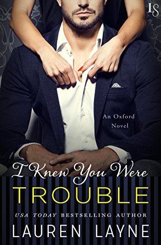 I Knew You Were Trouble: An Oxford Novel by Lauren Layne https://www.amazon.com/dp/B01IZT8O5A/ref=cm_sw_r_pi_dp_x_OHNlybYEYP0J9