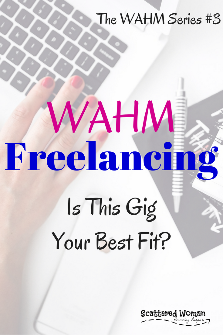 Wahm Freelancing Is This Gig Your Best Fit Scattered Woman Freelance Writing Writing Jobs Wahm Jobs