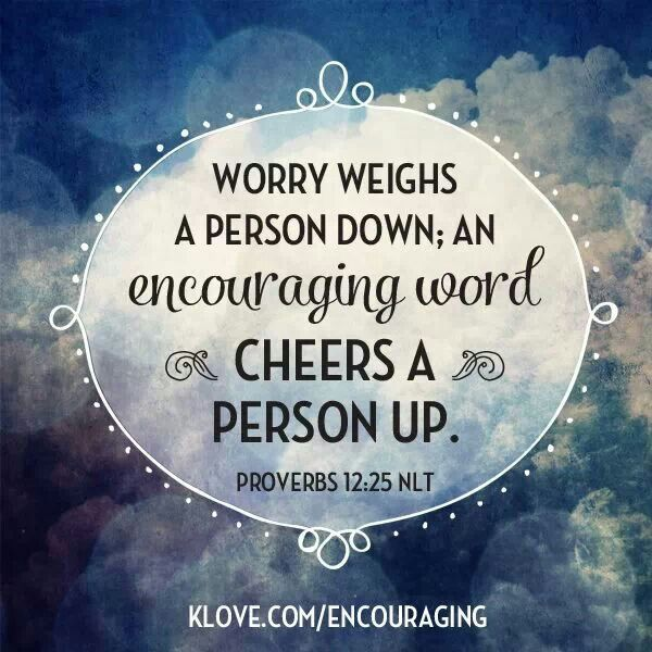 proverbs 12 25 bible verse encouraging words to others help ease