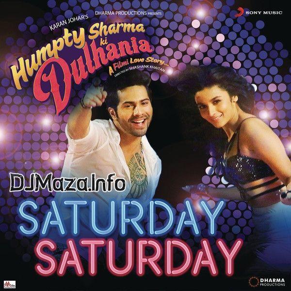 New Movi Saturday Saturday Songs Humpty Sharma Ki Dulhania