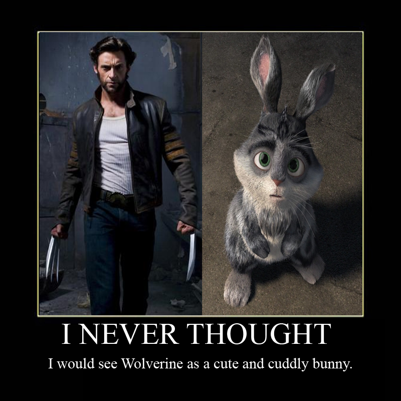 Hahaha....true...he's actually quite like Wolveriine when he's 6'1 and a master of Tai Chi, etc....  =D