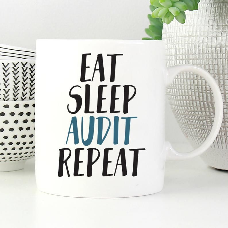 Funny Auditor Mug Gift For Auditor Eat Sleep Audit Repeat Etsy Accounting Humor Accounting Notes Funny Accounting Quotes