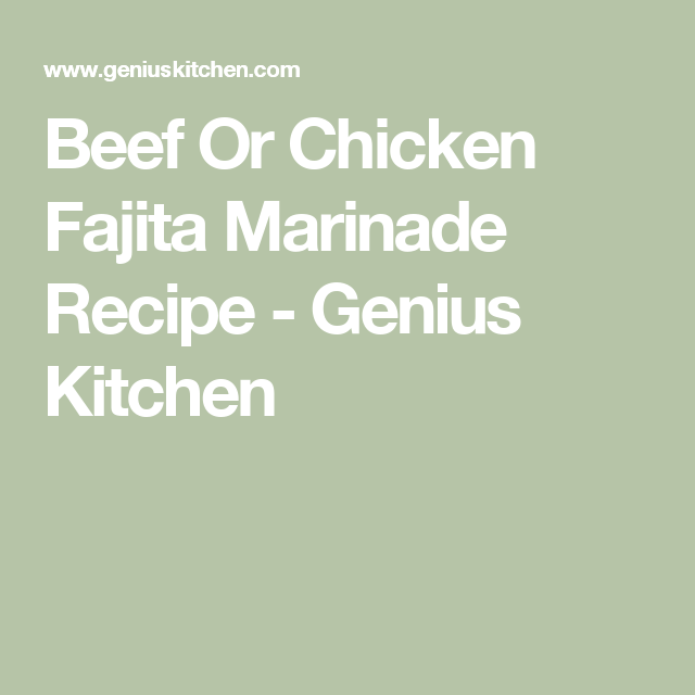 Beef or Chicken Fajita Marinade #beeffajitamarinade Beef Or Chicken Fajita Marinade Recipe - Genius Kitchen #beeffajitamarinade